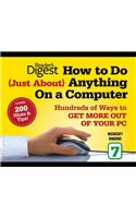 How to Do Just about Anything on a Computer: Microsoft Windows 7: Over 200 Hints & Tips!