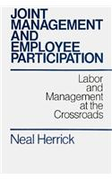 Joint Management and Employee Participation: Labour and Management at the Crossroads