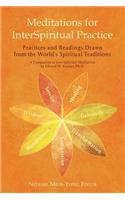Meditations for Interspiritual Practice: Practices and Readings Drawn from the World's Spiritual Traditions