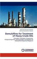 Demulsifires for Treatment of Heavy Crude Oils