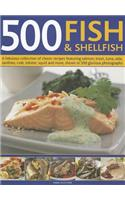 500 Fish & Shellfish: A Fabulous Collection of Classic Recipes Featuring Salmon, Trout, Tuna, Sole, Sardines, Crab, Lobster, Squid and More,
