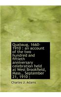 Quabaug, 1660-1910: An Account of the Two Hundred and Fiftieth Anniversary Celebration Held at West