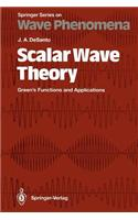 Scalar Wave Theory: Green S Functions and Applications