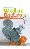 Make Your Own Woodland Creatures: 35 Simple 3D Cardboard Projects [With 5 Press-Out Animals]