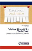 Pulp Board from Office Waste Paper