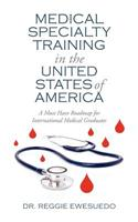 Medical Specialty Training in the United States of America