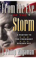 From the Eye of the Storm: A Pastor to the President Speaks Out