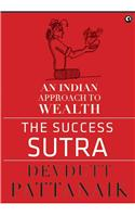 SUCCESS SUTRA AN INDIAN APPROACH TO WEAL