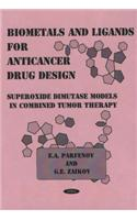 Biometals and Ligands for Anticancer Drug Design: Superoxide Dimutase Models in Combined Tumor Therapy