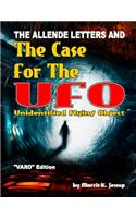 The Allende Letters and the Case for the UFO: Vero Edition