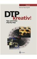 Dtp Kreativ!: Tips Und Tricks Step-By-Step
