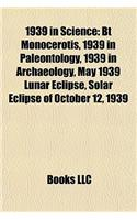 1939 in Science: BT Monocerotis, 1939 in Paleontology, 1939 in Archaeology, May 1939 Lunar Eclipse, Solar Eclipse of October 12, 1939