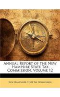 Annual Report of the New Hampsire State Tax Commission, Volume 12