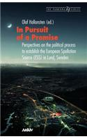 In Pursuit of a Promise: Perspectives on the Political Process to Establish the European Spallation Source (Ess) in Lund, Sweden