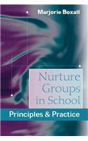 Nurture Groups in School: Principles & Practice