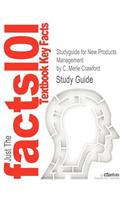 Studyguide for New Products Management by Crawford, C. Merle, ISBN 9780073404806