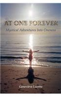 At One Forever: Mystical Adventures Into Oneness