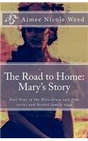 The Road to Home: Mary's Story: The Wiregrass and Pine, Bryant Family Saga