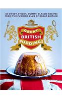 Great British Puddings: Over 140 Sweet, Sticky, Yummy, Classic Recipes from the World-Famous Pudding Club