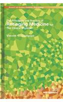 The Principles and Practice of Antiaging Medicine for the Clinical Physician