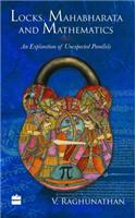 Locks, Mahabharata Mathematics: An Exploration of Unexpected Parallels