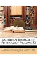 American Journal of Physiology, Volume 32