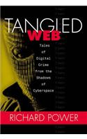 Tangled Web: The $80 Million Lap Dance and Other Digital Crimes