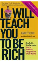 I Will Teach You to Be Rich: No Guilt, No Excuses, Just a 6-Week Programme That Works