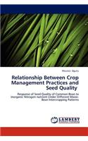 Relationship Between Crop Management Practices and Seed Quality