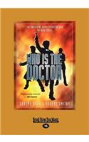 Who Is the Doctor: The Unofficial Guide to Doctor Who-The New Series (Large Print 16pt)