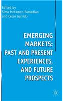 Emerging Markets: Past and Present Experiences, and Future Prospects