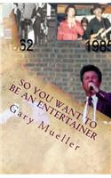 So You Want to Be an Entertainer: An Entertainer's Story