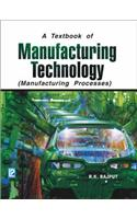 Manufacturing Technology: Manufacturing Processes