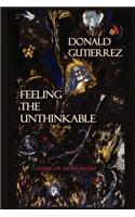 Feeling the Unthinkable: Essays on Social Justice