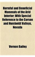 Harmful and Beneficial Mammals of the Arid Interior; With Special Reference to the Carson and Humboldt Valleys, Nevada