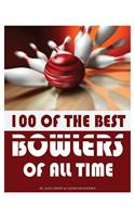 100 of the Best Bowlers of All Time
