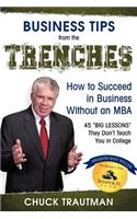 Business Tips from the Trenches- How to Succeed in Business Without an MBA