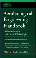 Aerobiological Engineering Handbook: A Guide to Airborne Disease Control Technologies