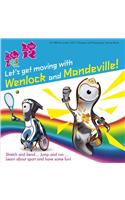 Let's Get Moving with Wenlock and Mandeville!
