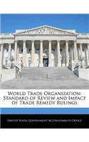 World Trade Organization: Standard of Review and Impact of Trade Remedy Rulings