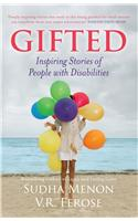 Gifted: Inspiring Stories Of People With Disabilities