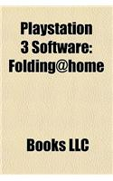 PlayStation 3 Software: Folding@home, C4 Engine, Yellow Dog Linux, PlayStation 3 Cluster (Study Guide)