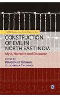 Construction of Evil in North East India: Myth, Narrative and Discourse