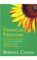 Financial Freedom: A 7 Stage Plan to Outsmart the Future and Fulfil Your Retirement Dreams