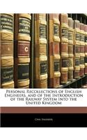 Personal Recollections of English Engineers, and of the Introduction of the Railway System Into the United Kingdom