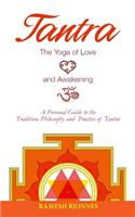 Tantra: The Yoga Of Love & Awakening
