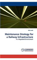 Maintenance Strategy for a Railway Infrastructure