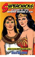 Superchicks: A Guide to TV's Wonder Woman and Isis