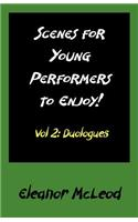 Scenes for Young Performers to Enjoy: Vol II, Duologues