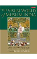 The Visual World of Muslim India: The Art, Culture and Society of the Deccan in the Early Modern Era